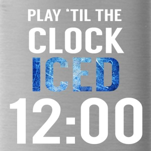 Hockey: Play'til the clock iced 12:00 - Water Bottle