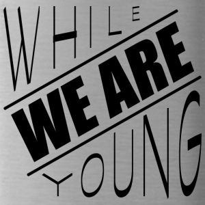 While we are young - Water Bottle