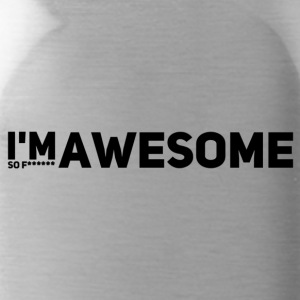 i'm so f* awesome - Trinkflasche