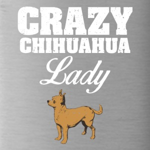 Crazy Chihuahua lady dog ​​lover - Water Bottle