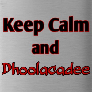 keep calm and dhoolacadee - Water Bottle