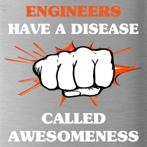Engineers Have Disease Clalled Awesomeness - Funny - Water Bottle