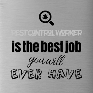Pest Control Worker is the best job you will have - Water Bottle