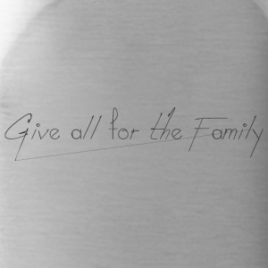 Give_all_for_the_Family_ - Drikkeflaske