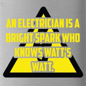 Elektriker: An Electrician is a bright spark who - Trinkflasche