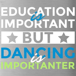 Education is important but dancing is importanter - Water Bottle