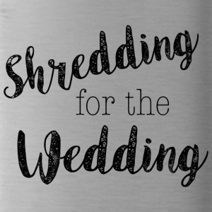 shredding-for-the-wedding - Water Bottle