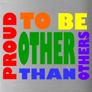 proud to be other than others gay - Trinkflasche