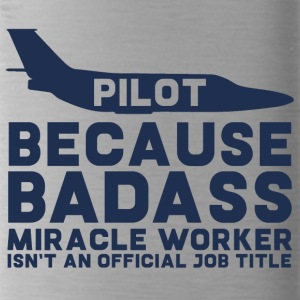 'Pilot, omdat Badass Miracle Worker is niet - Drinkfles