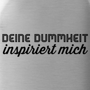 Your stupidity inspires me - Water Bottle