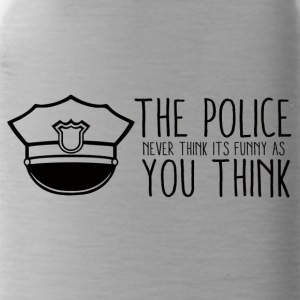 Polizei: The Police Never Think It´s Funny As You - Trinkflasche
