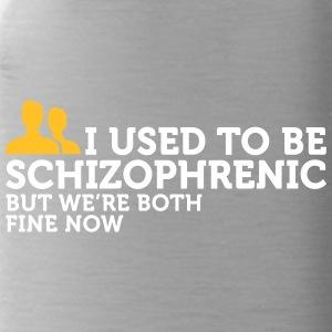 I Used To Be Schizophrenic. Now We Are Doing Well! - Water Bottle