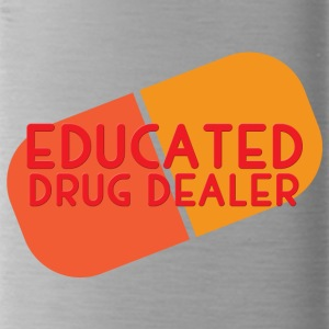 Krankenschwester: Educated Drug Dealer - Trinkflasche