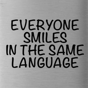 Everyone smiles in the same language - Water Bottle