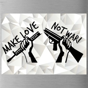 MAKE LOVE - NOT WAR! (Peace,Freedom,Anti War) - Trinkflasche