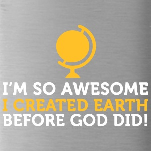 I'm So Awesome I Created The World Before God! - Water Bottle