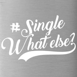 #Single - What Else - Trinkflasche