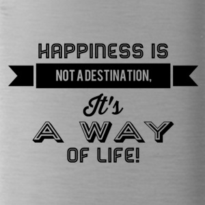 happiness is not a destination - Trinkflasche