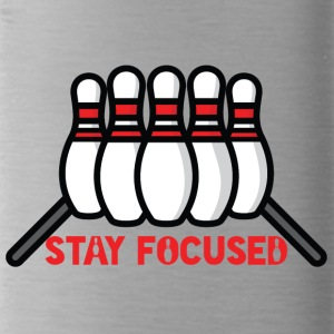 Bowling / Bowler: Stay Focused - Trinkflasche