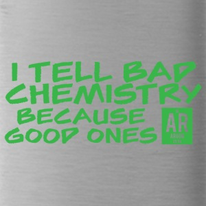 Periodensystem: I tell bad Chemistry because ... - Trinkflasche
