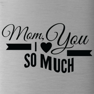 mom i love you so much black - Water Bottle