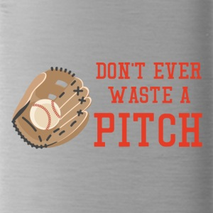 Baseball: Don't ever waste a pitch. - Water Bottle