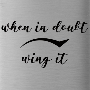 Beauty / MakeUp: When In Doubt, Wing It - Trinkflasche