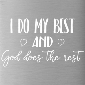 I do my best and God does the rest - Trinkflasche