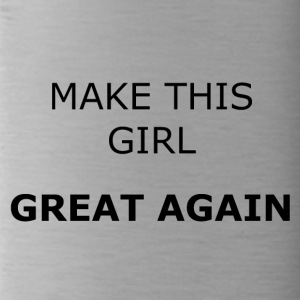 MAKE THIS GIRL GREAT AGAIN - Water Bottle