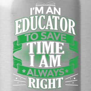IN AN EDUCATOR IN ALWAYS RIGHT - Water Bottle