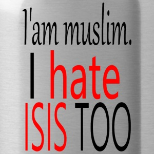 iam muslim. i hate isis too - Trinkflasche