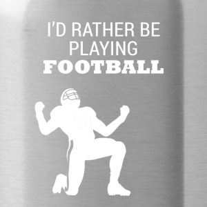 Football: I´d rather be playing football - Trinkflasche