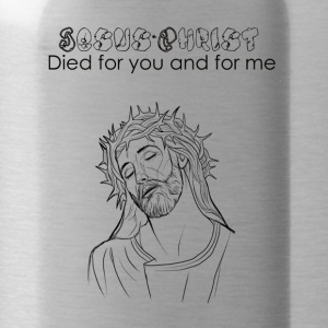Jesus- Christ died for you and for me - Water Bottle