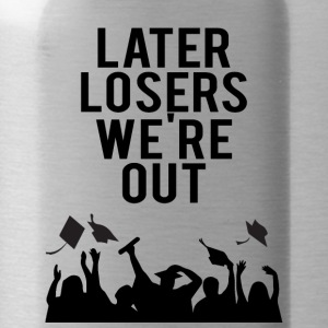 High School / Graduation: Later Losers we're out. - Water Bottle