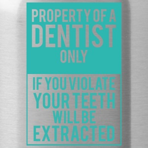 Zahnarzt: Property Of A Dentist Only. If You - Trinkflasche