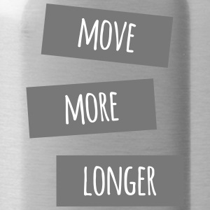 Move more longer - Water Bottle