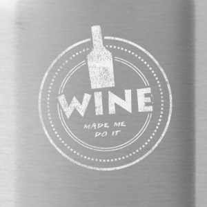 Wine Made Me Do It T-Shirt - Trinkflasche