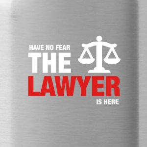 Har No Fear The Lawyer Is Here - Drikkeflaske