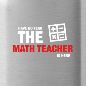 Have No Fear The Math Teacher Is Here - Water Bottle