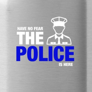 Avoir No Fear The Police Is Here - Gourde