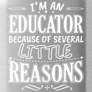 I'M AN EDUCATOR BECAUSE OF SEVERAL LITTLE REASONS - Water Bottle