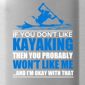 IF YOU DONT LIKE KAYAKING - Trinkflasche