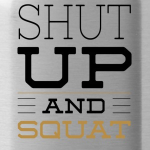 Shut Up And Squat - Fitness T-Shirt - Trinkflasche