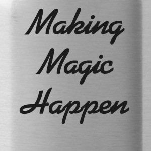 Making Magic Happen - Trinkflasche