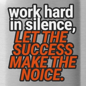 Coach / Trainer: Work Hard In Silence, Let The - Trinkflasche