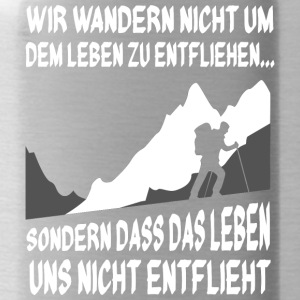 Mountains - We do not walk around the life..T-Shirt - Water Bottle