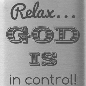 Relax God is in control - Trinkflasche