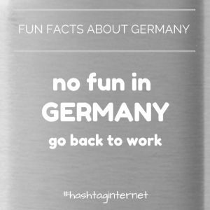 fun facts about Germany no fun in Germany go back - Water Bottle
