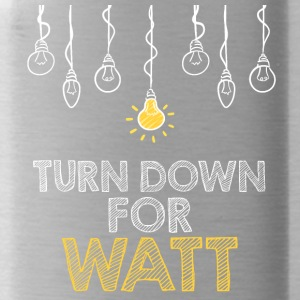 Electricians: Turn down for watt - Water Bottle