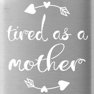 Tired as a mother - Trinkflasche